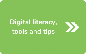 Button to go to Digital literacy, tools and tips page