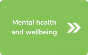Button to go to Mental health and wellbeing page